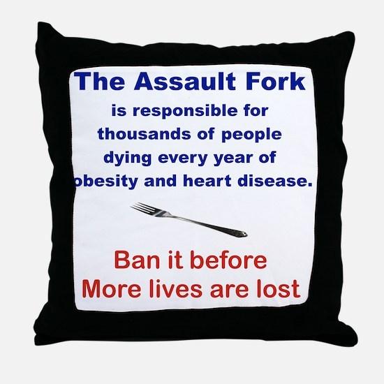 THE ASSAULT FORK... Throw Pillow