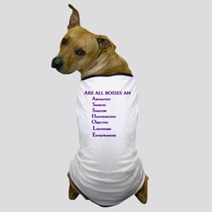 Are all bosses an ASSHOLE Dog T-Shirt