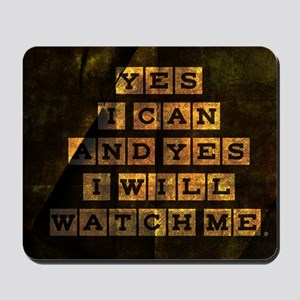 card yes i can and yes i will watch me Mousepad