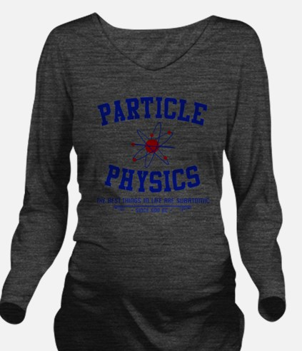 Particle Physics Long Sleeve Maternity T-Shirt