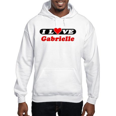 I Love Gabrielle Hooded Sweatshirt