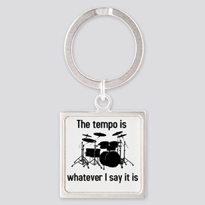 The tempo is what I say (TS-B) Square Keychain