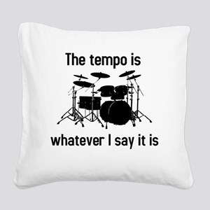 The tempo is what I say (TS-B Square Canvas Pillow
