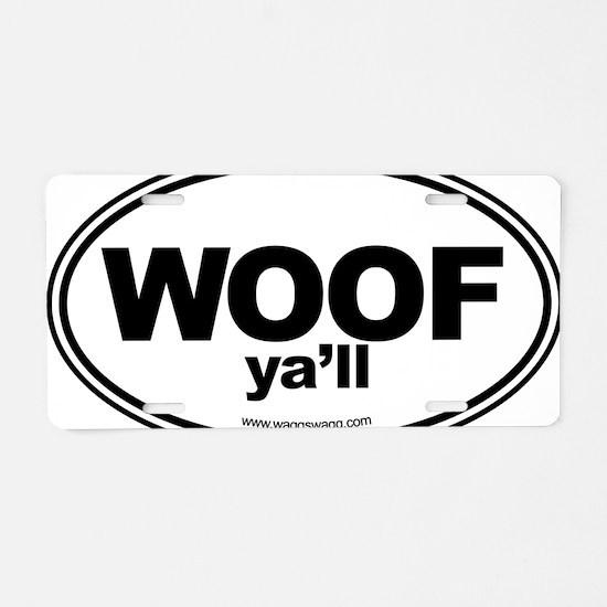 WOOF Yall Black Aluminum License Plate