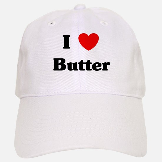 I love Butter Baseball Baseball Cap