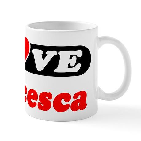I Love Francesca Mug