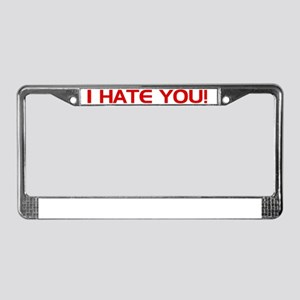 I Hate You! License Plate Frame