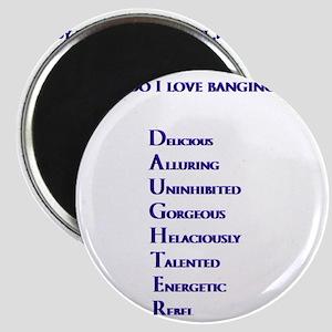 Man, Do I love banging your DAUGHTER Magnet