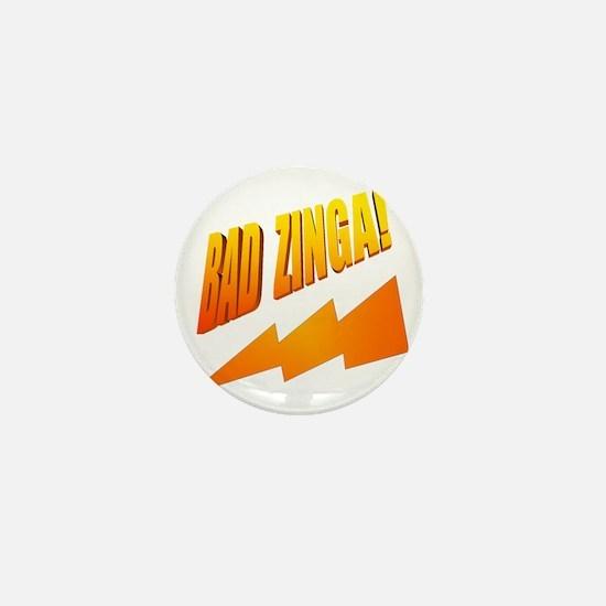 Bad Zinga Mini Button