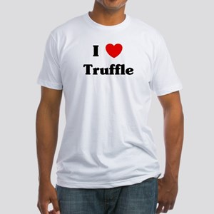 I love Truffle Fitted T-Shirt