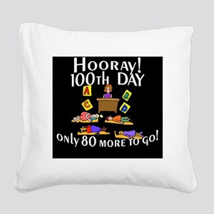 Only 80 more days to go BL Square Canvas Pillow