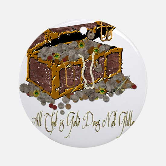Treasure Chest All That Is Gold Round Ornament