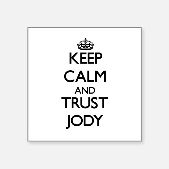 Keep Calm and TRUST Jody Sticker
