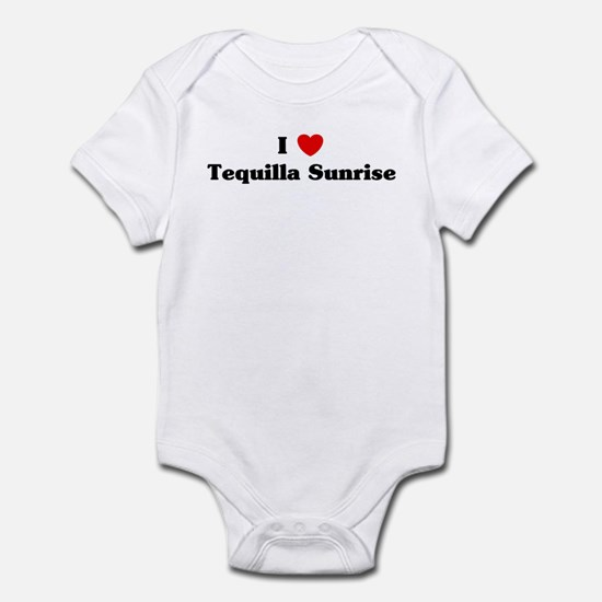 I love Tequilla Sunrise Infant Bodysuit