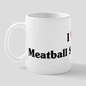 I love Meatball Sandwiches Mug