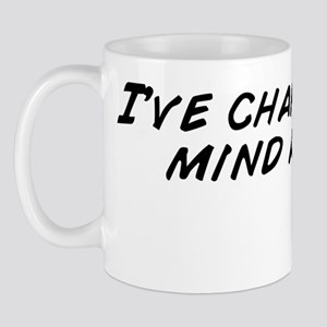I've changed my mind again. Mug