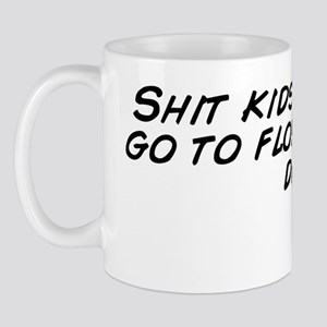 Shit kids say: let's go to florida Mug
