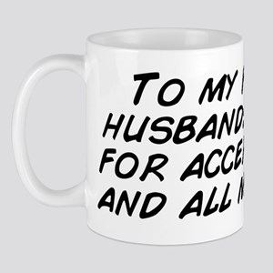 To my future husband: thanks for accept Mug