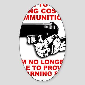 Warning Shot Funny T-Shirt Sticker (Oval)