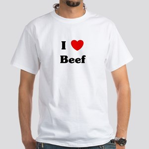 I love Beef White T-Shirt