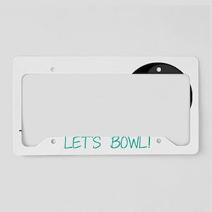 Let's Roll Let's Bowl License Plate Holder