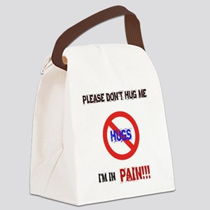 Please don't hug me, I'm in pain! Canvas Lunch Bag