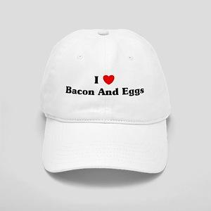I love Bacon And Eggs Cap