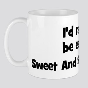 Rather be eating Sweet And S Mug
