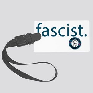 fascist Large Luggage Tag