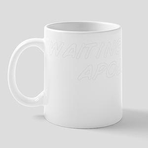 waiting for an apology.. Mug