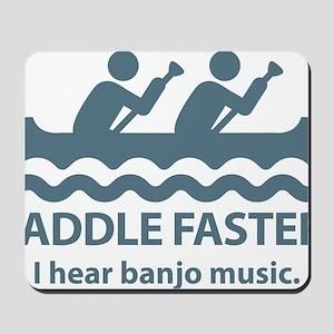 PaddleFasterIHearBanjoMusic-Blue Mousepad