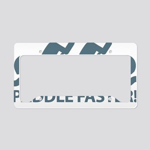 PaddleFasterIHearBanjoMusic-B License Plate Holder