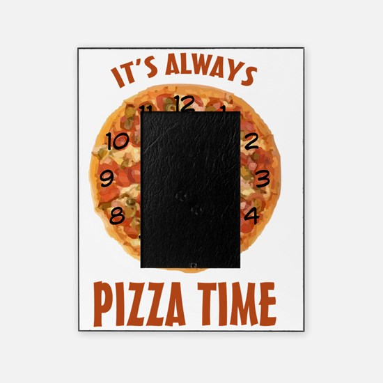 Its Always Pizza Time Picture Frame