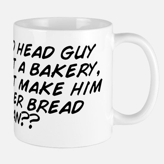 If a red head guy works at a bakery, do Mug
