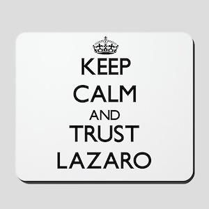 Keep Calm and TRUST Lazaro Mousepad