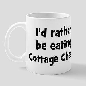 Rather be eating Cottage Che Mug