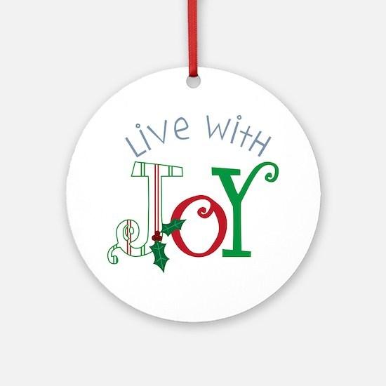 Live With Joy Round Ornament