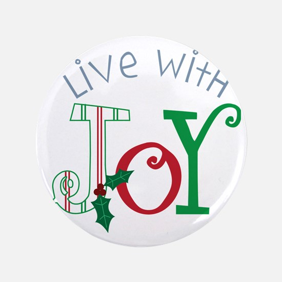 "Live With Joy 3.5"" Button"