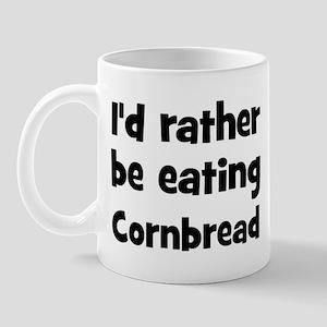 Rather be eating Cornbread Mug