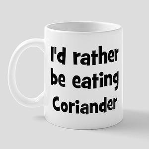 Rather be eating Coriander Mug