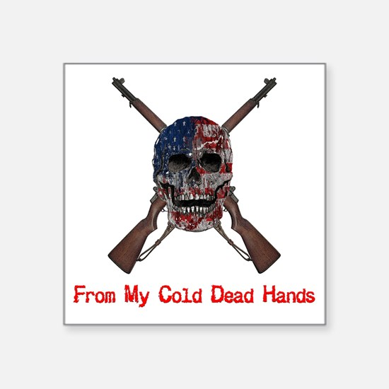 """From My Cold Dead Hands Square Sticker 3"""" x 3"""""""