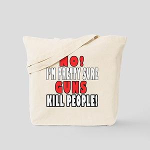 Guns Kill Tote Bag