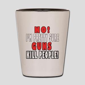 Guns Kill Shot Glass