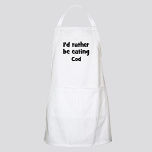 Rather be eating Cod BBQ Apron