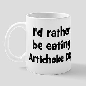 Rather be eating Artichoke Di Mug