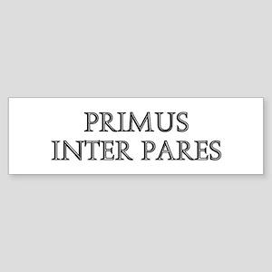 PRIMUS INTER PARES Bumper Sticker