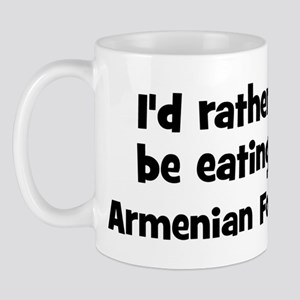 Rather be eating Armenian Foo Mug