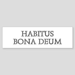 HABITUS BONA DEUM Bumper Sticker