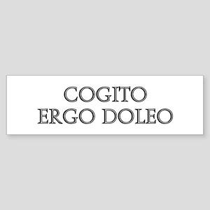 COGITO ERGO DOLEO Bumper Sticker