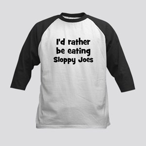 Rather be eating Sloppy Joes Kids Baseball Jersey